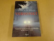 BOEK / PATRICK DE BRUYN - VERMINKT