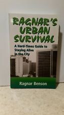 Ragnar's Urban Survival ~ Hard-Times Guide to Staying Alive in the City