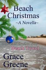 Beach Christmas (a Novella) : Emerald Isle, NC Stories by Grace Greene (2014,...