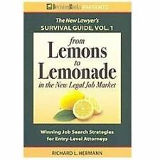 The New Lawyer's Survival Guide, Vol. 1 : From Lemons to Lemonade in the New...