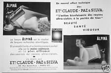 PUBLICITÉ 1935 ETS CLAUDE - PAZ & SILVA LAMPES ALPINA ACTION BIENFAISANTE DES UV