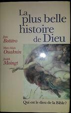 BOTTERO OUAKNIN MOINGT LA PLUS BELLE HISTOIRE DE DIEU BIBLE PORT A PRIX COUTANT