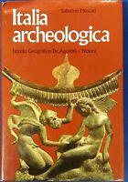 ITALIA ARCHEOLOGICA - SABATINO MOSCATI - DE AGOSTINI - 1973 - M