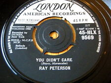 """RAY PETERSON - YOU DIDN'T CARE  7"""" VINYL"""