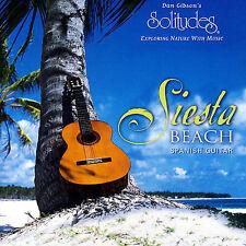 Siesta Beach: Spanish Guitar by Dan Gibson (CD, Jun-2008, Solitudes)