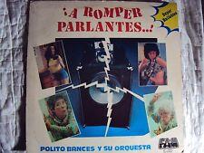 POLITO BANCES Y SU ORQUESTA.-- A ROMPER PARLANTES  L.P. PARA COLECCIONISTAS !!!
