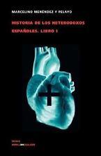 Historia de Los Heterodoxos Espanoles. Libro I (Paperback or Softback)