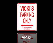 VICKI'S  Parking Only Sign