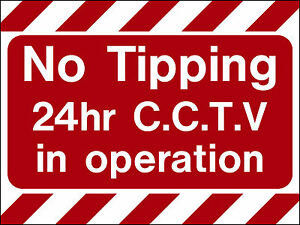 No tipping warning sign notice cctv fly tipping
