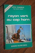 RAYON VERT AU CAP HORN LOÏCK FOGERON  éd PEN DUICK 1978   ILLUSTRATIONS B.ETAT