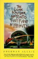 The Lone Ranger and Tonto Fistfight in Heaven - Paperback - VERY GOOD