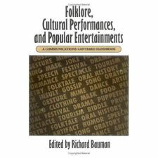 Folklore, Cultural Performances, and Popular Entertainments: A Communications-ce