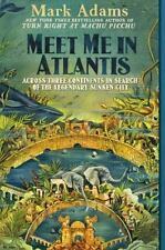 Meet Me in Atlantis: Across Three Continents in Search of the Legendary Sunken