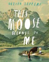 This Moose Belongs to Me, School And Library by Jeffers, Oliver, Brand New, F...