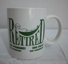 RETIRED NO PHONE FAX STRESS WORRIES RETIREMENT HUMOR COFFEE MUG CUP BIG MOUTH