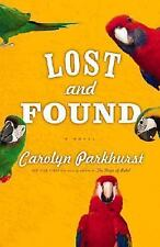 Lost and Found, A Novel by Carolyn Parkhurst, Hardcover, 1st Edition, 2006
