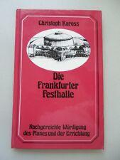 Die Frankfurter Festhalle Nachgereichte Würdigung des Planes Errichtung 1977