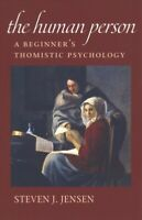 Human Person : A Beginner's Thomistic Psychology, Paperback by Jensen, Steven...