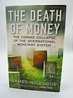 THE DEATH OF MONEY Hardcover Book By James Rickards
