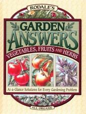Rodale's Garden Answers : Vegetables, Fruits and Herbs by Crow Miller (1995,...