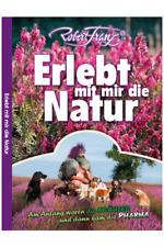 Robert Franz - Erlebt mit mir die Natur - Buch - NEU