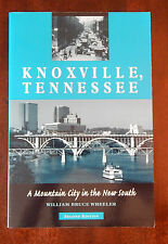 Knoxville, Tennessee : A Mountain City in the New South by William Bruce -SIGNED