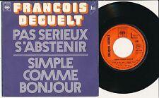 """FRANCOIS DEGUELT 45 TOURS 7"""" FRANCE PAS SERIEUX S'ABSTENIR"""