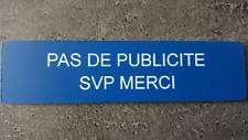 """Plaque gravée"""" Pas de Publicité """"avec adhésif ,étiquette 10 cm x 2.5 cm ,bleue"""
