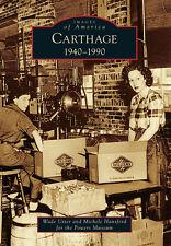 Carthage: 1940-1990 [Images of America] [MO] [Arcadia Publishing]