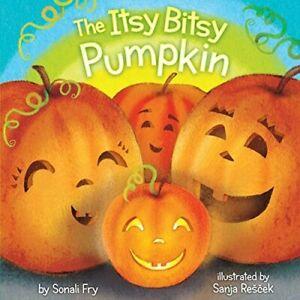 The Itsy Bitsy Pumpkin  Very Good Book Fry, Sonali