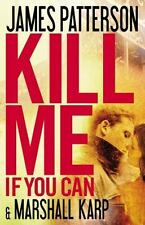 Kill Me If You Can by James Patterson and Marshall Karp (2011, Hardcover / Hardc