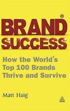 Brand Success: How the World's Top 100 Brands Thrive and Survive, Good Condition