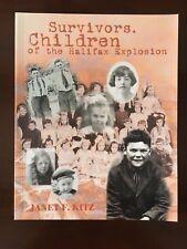 Survivors: Children of the Halifax, Nova Scotia Explosion; World War I; by Kitz