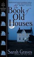 NEW The Book of Old Houses: A Home Repair Is Homicide Mystery by Sarah Graves
