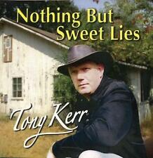 Tony Kerr - Nothing But Sweet Lies (Irish country Music CD)