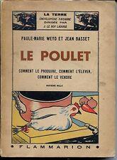 LE POULET (Produire, élever, vendre) - P.-M. Weyd J. Basset 1947 - Aviculture