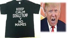 KEEP CALM DONALD TRUMP Y NO MAMES Black T-Shirt NWOT Sz L Ultra Cotton