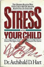 Stress and your child by Hart, Archibald D , Hardcover