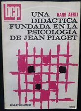 Libro Usado UNA DIDACTICA FUNDADA EN LA PSICOLOGIA DE JEAN PIAGET,HANS AEBLI,BCP