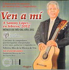 Ven A Mi Sammy Lopez Musica de Trio Various Artists 2CDs CD ICP Puerto Rico 2012