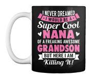 Cool I Never Dreamed Would Be Super Cool Nana Gift Coffee Mug Gift Coffee Mug