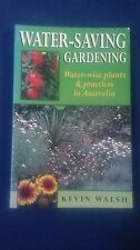 Water-Saving Gardening by Kevin Walsh - Plants & Practices in Australia