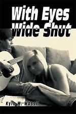 With Eyes Wide Shut by Kyla M. Wassil (2014, Paperback)