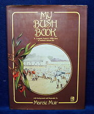 My Bush Book Marcie Muir K.Langloh Parker's 1890s Story of Outback Station Life