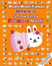MoshiMoshiKawaii Where Is Strawberry Princess Moshi?, Moshi Moshi, New Book