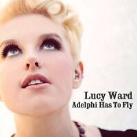Lucy Ward - Adelphi Has To Fly [CD]