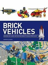 Brick Vehicles: Amazing Air, Land, and Sea Machines to Build from LEGO®, , Elsmo