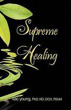 Supreme Healing by Kac Young (2011, Paperback)