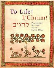 To Life! L'Chaim! -Prayers and Blessings for the Jewish Home