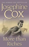 Cox, Josephine, More than Riches: Love, longing and rash decisions, Very Good, M